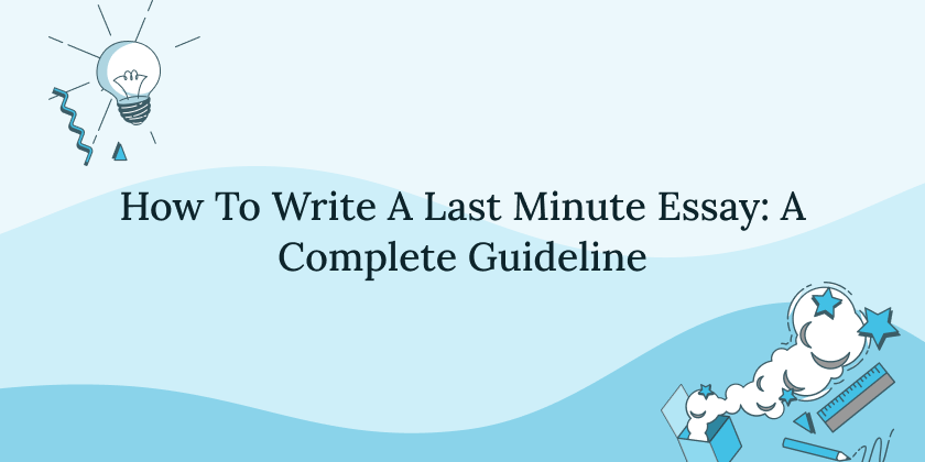 how-to-write-last-minute-essay